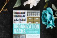 Organization Hacks by Carrie Higgins