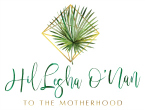To the Motherhood - Lifestyle Blogazine by HilLesha O'Nan