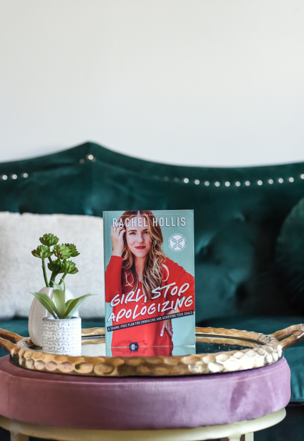 Girl, Stop Apologizing by Rachel Hollis