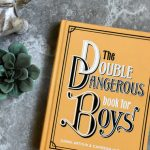 The Double Dangerous Book for Boys by Conn Iggulden Book Photography by HilLesha O'Nan