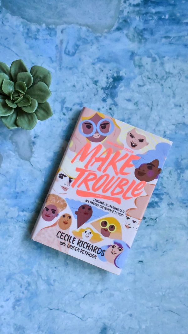 Make Trouble by Cecile Richards Book Review